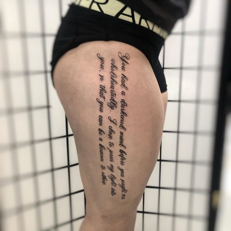 Quote tattoo on Thigh (side) by Olivia Hartranft